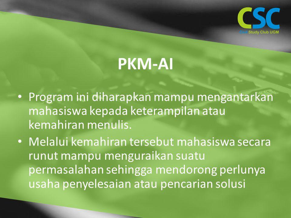 PKM-AI Program ini diharapkan mampu mengantarkan mahasiswa kepada keterampilan atau kemahiran menulis.