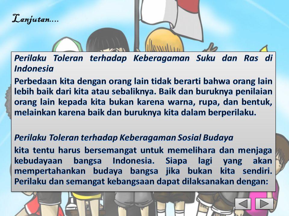 Lanjutan.... Perilaku Toleran terhadap Keberagaman Suku dan Ras di Indonesia.