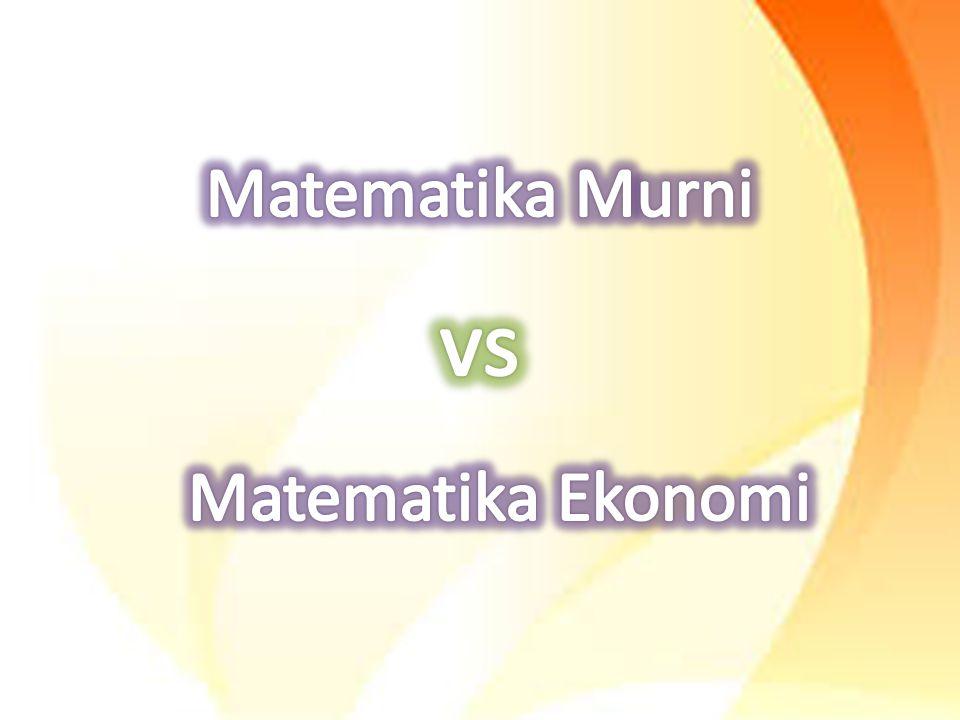 Matematika Murni vs Matematika Ekonomi