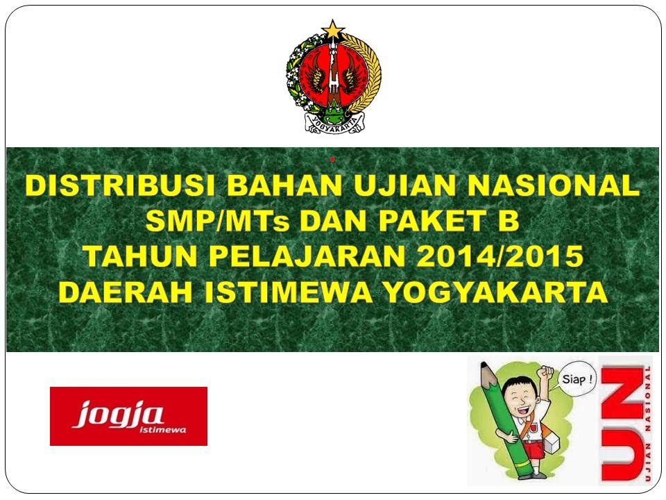 . DISTRIBUSI BAHAN UJIAN NASIONAL SMP/MTs DAN PAKET B TAHUN PELAJARAN 2014/2015 DAERAH ISTIMEWA YOGYAKARTA