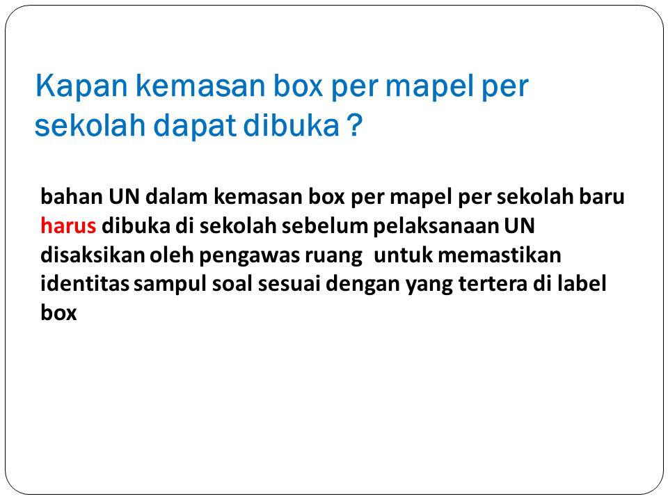 Kapan kemasan box per mapel per sekolah dapat dibuka