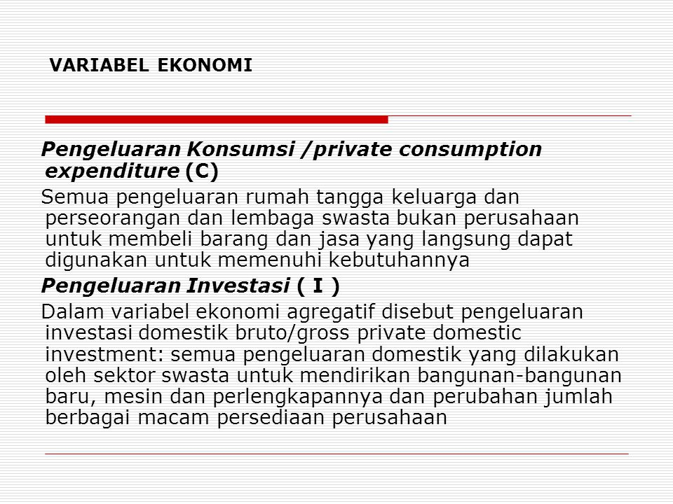 Pengeluaran Konsumsi /private consumption expenditure (C)