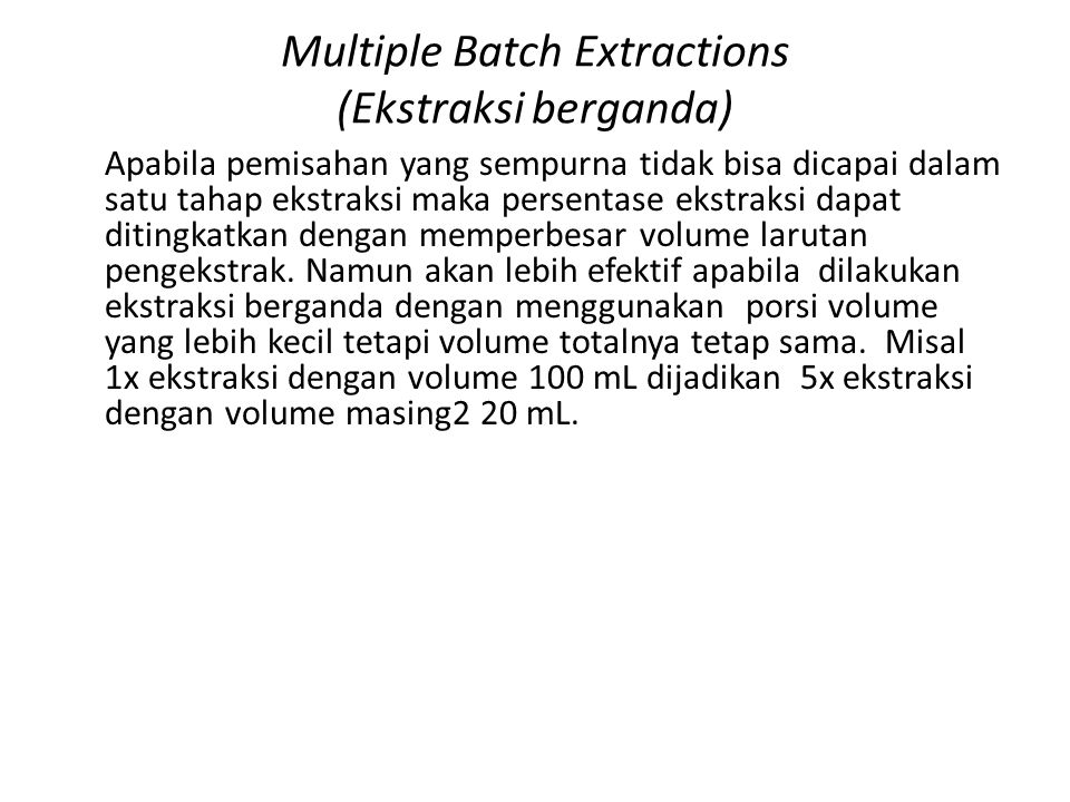 Multiple Batch Extractions (Ekstraksi berganda)