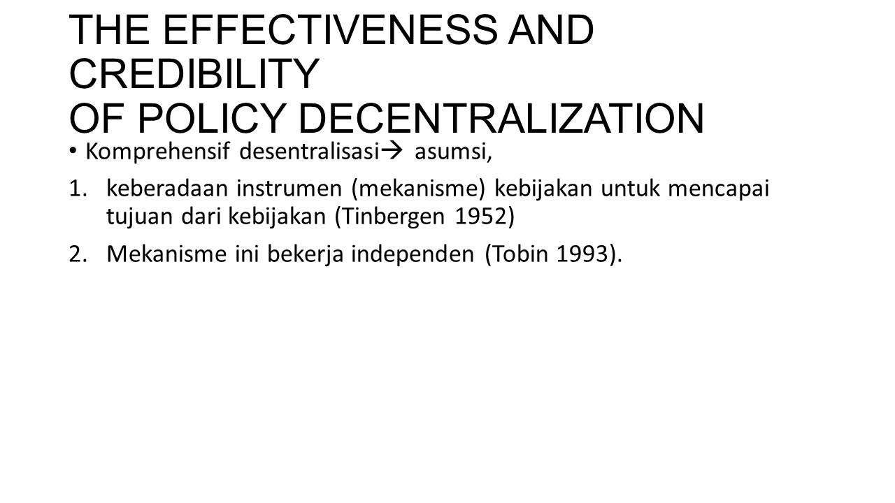 THE EFFECTIVENESS AND CREDIBILITY OF POLICY DECENTRALIZATION