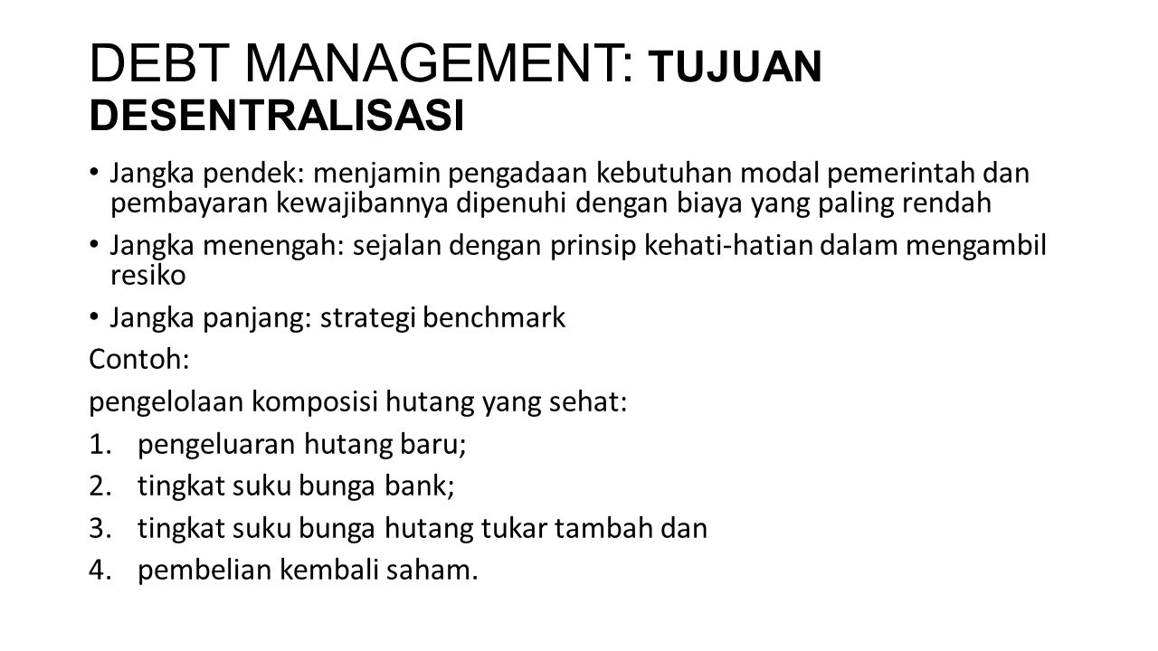 DEBT MANAGEMENT: TUJUAN DESENTRALISASI