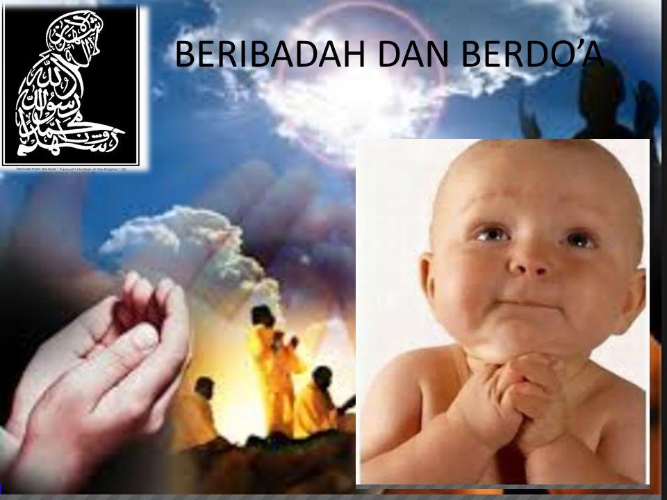 BERIBADAH DAN BERDO'A
