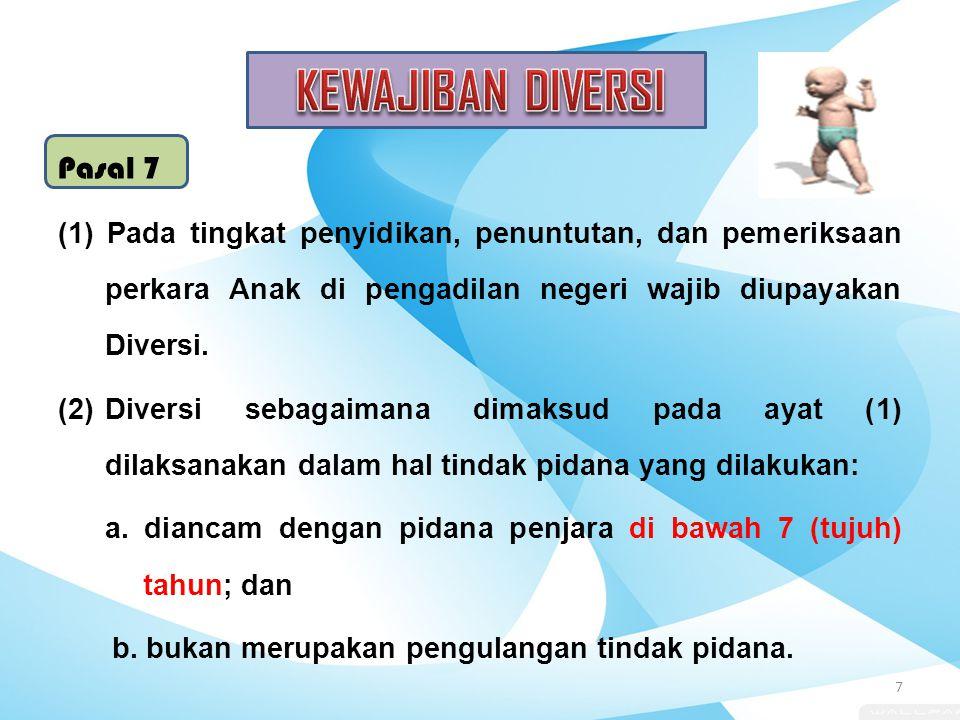 KEWAJIBAN DIVERSI Pasal 7