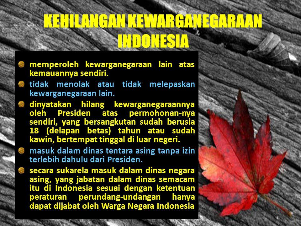 KEHILANGAN KEWARGANEGARAAN INDONESIA