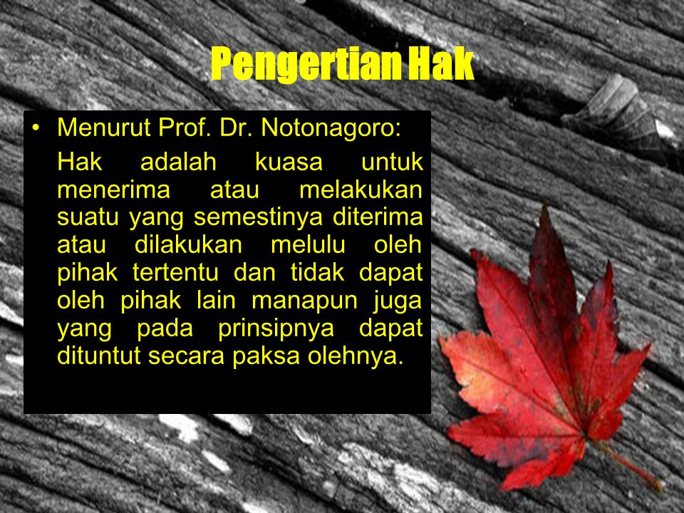 Pengertian Hak Menurut Prof. Dr. Notonagoro: