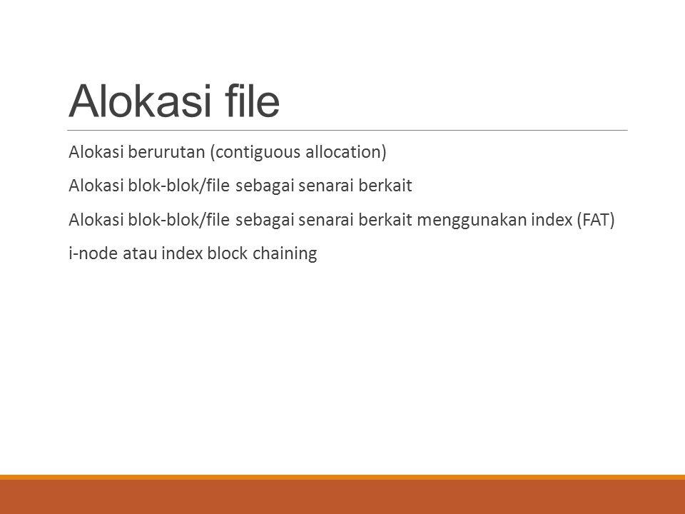 Alokasi file Alokasi berurutan (contiguous allocation)