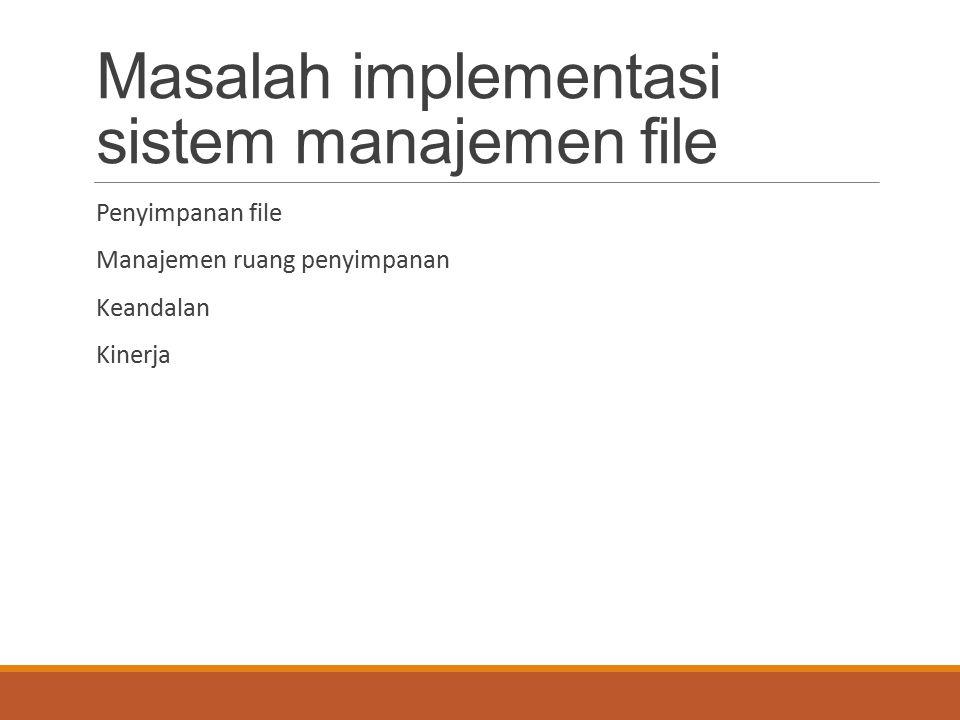 Masalah implementasi sistem manajemen file