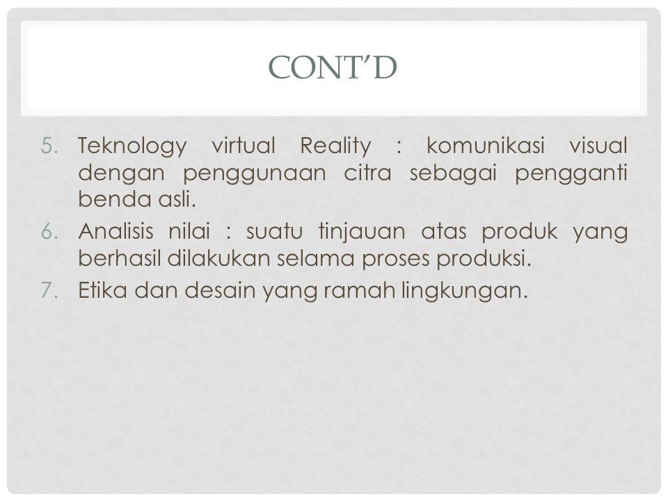 Cont'd Teknology virtual Reality : komunikasi visual dengan penggunaan citra sebagai pengganti benda asli.