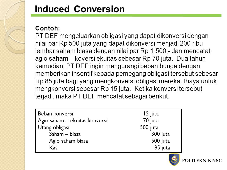 Induced Conversion Contoh: