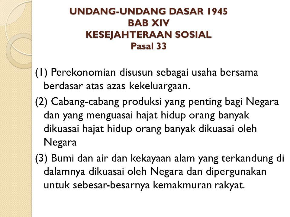 UNDANG-UNDANG DASAR 1945 BAB XIV KESEJAHTERAAN SOSIAL Pasal 33