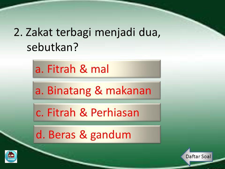 2. Zakat terbagi menjadi dua, sebutkan