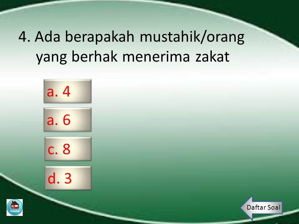4. Ada berapakah mustahik/orang yang berhak menerima zakat