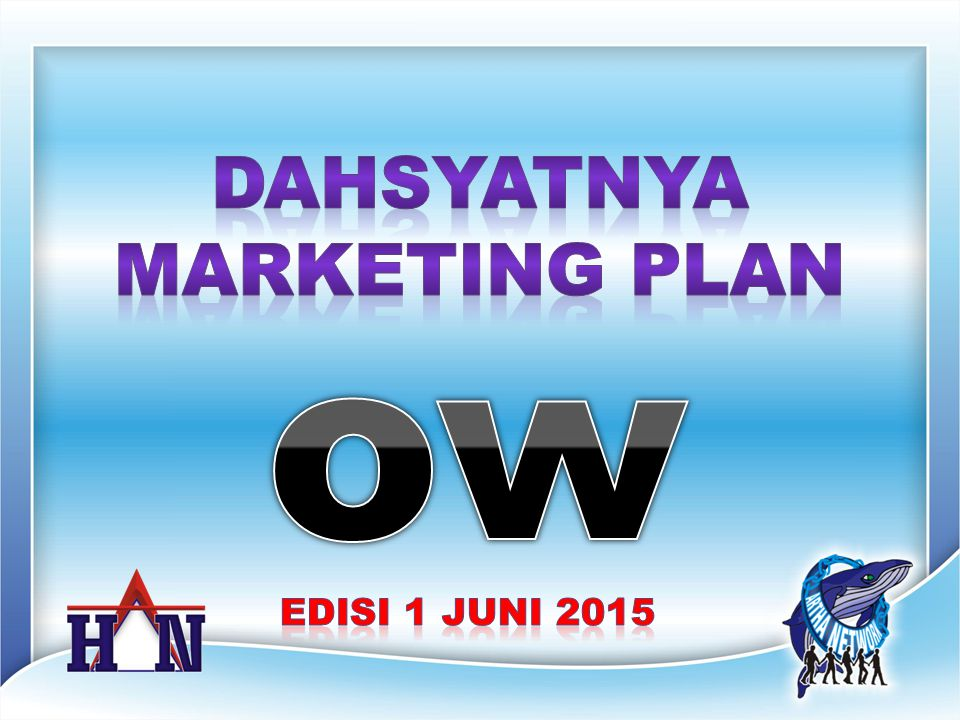DAHSYATNYA MARKETING PLAN ow EDISI 1 JUNI 2015
