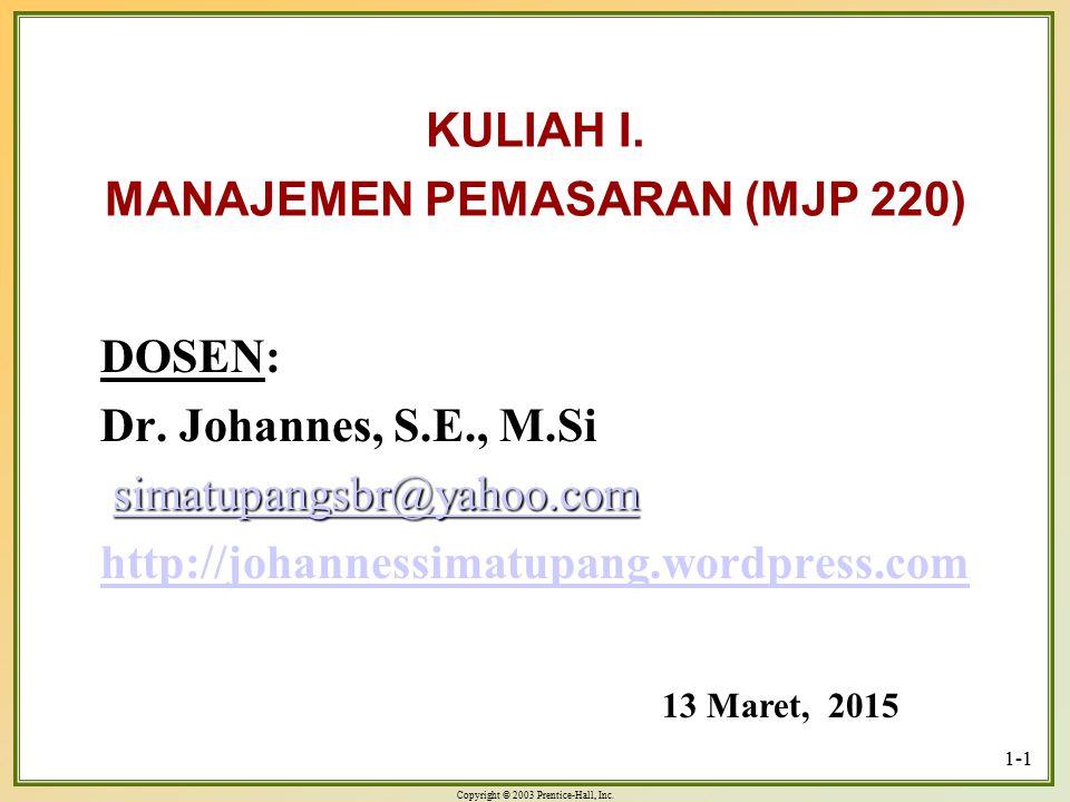 KULIAH I. MANAJEMEN PEMASARAN (MJP 220)