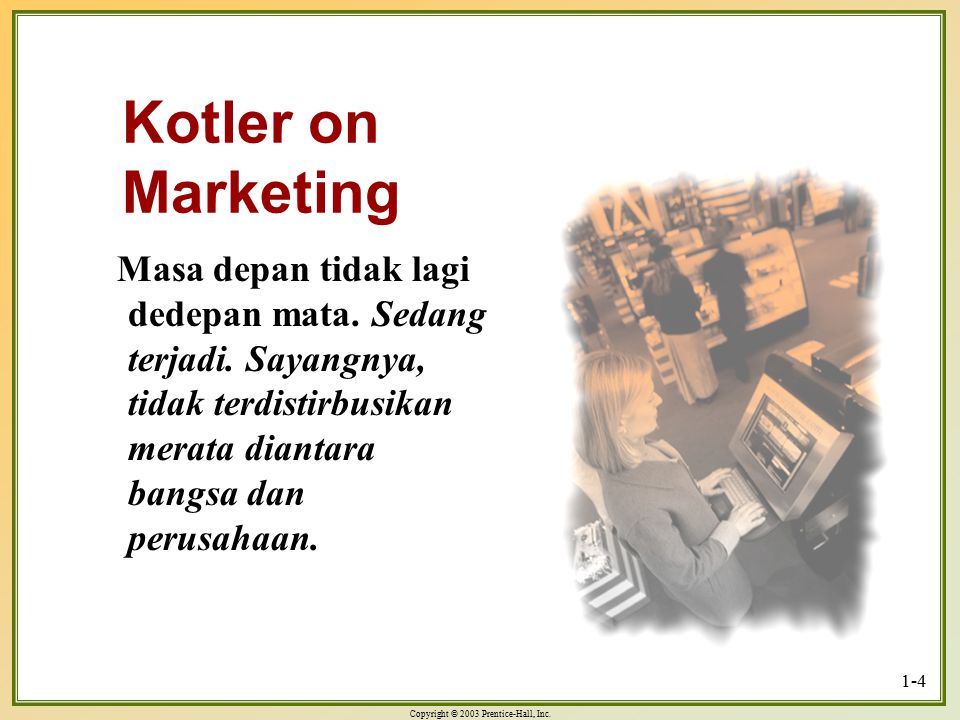 Kotler on Marketing Masa depan tidak lagi dedepan mata.