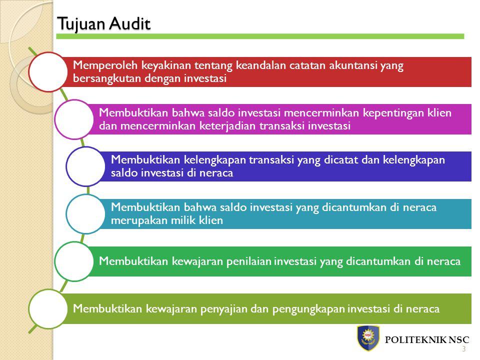 Tujuan Audit Memperoleh keyakinan tentang keandalan catatan akuntansi yang bersangkutan dengan investasi.