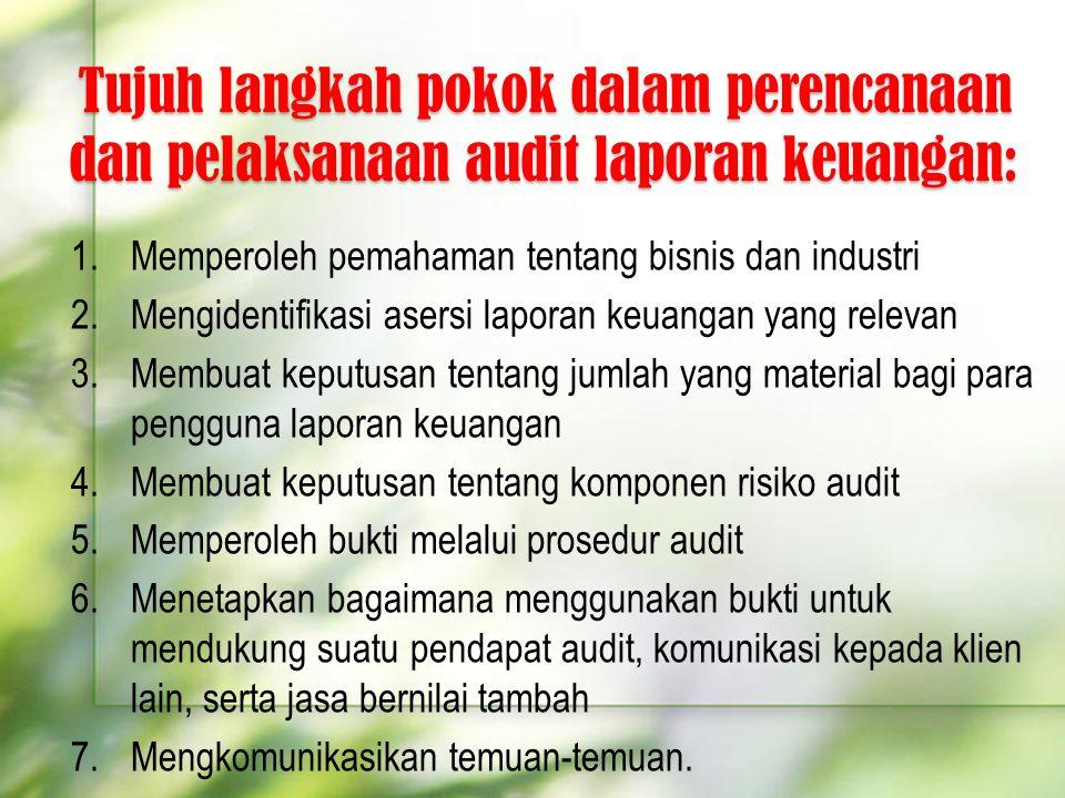 Tujuh langkah pokok dalam perencanaan dan pelaksanaan audit laporan keuangan:
