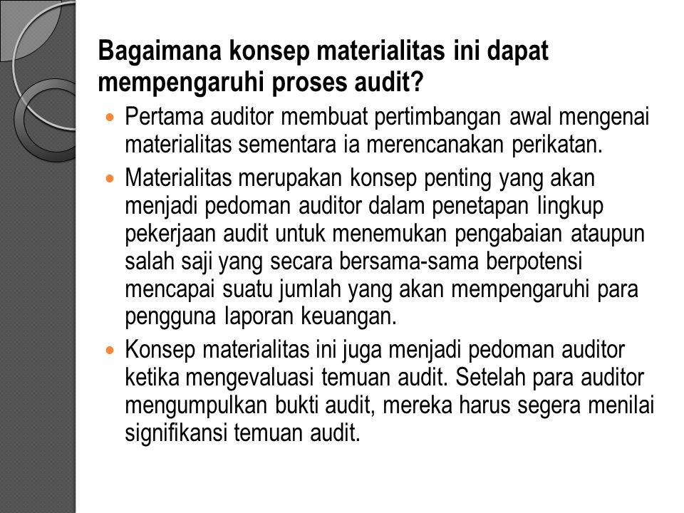 Bagaimana konsep materialitas ini dapat mempengaruhi proses audit