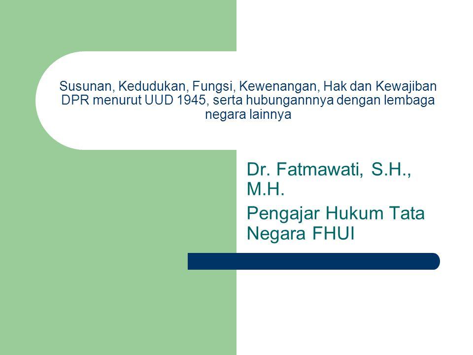Dr. Fatmawati, S.H., M.H. Pengajar Hukum Tata Negara FHUI