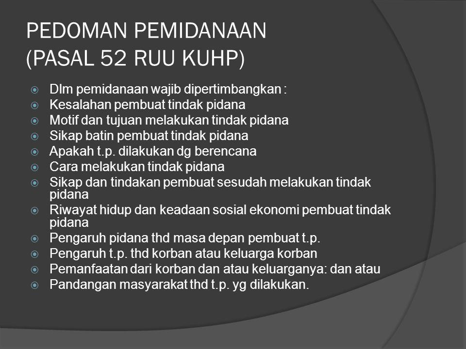 PEDOMAN PEMIDANAAN (PASAL 52 RUU KUHP)