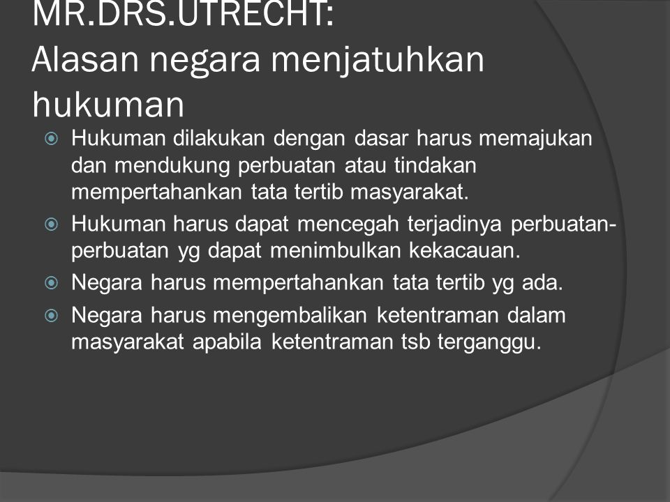 MR.DRS.UTRECHT: Alasan negara menjatuhkan hukuman