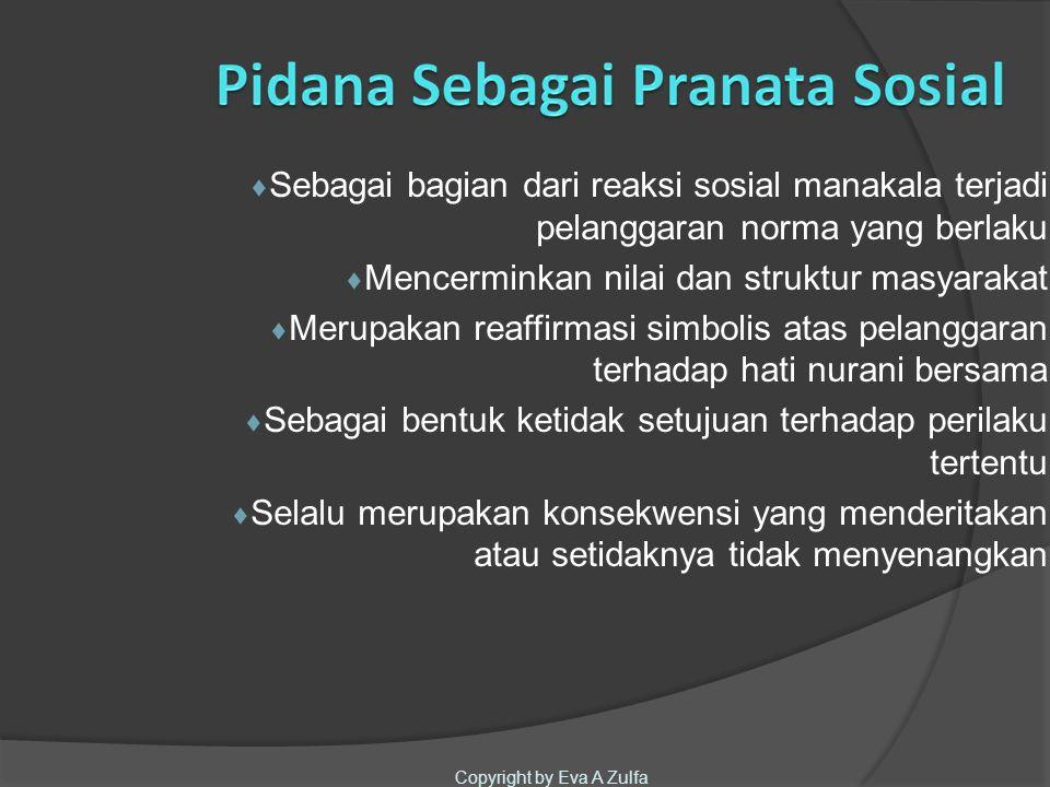 Mencerminkan nilai dan struktur masyarakat