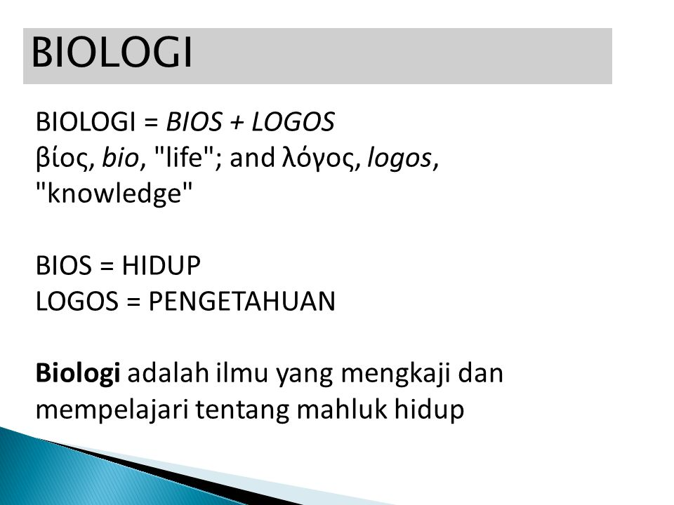 BIOLOGI BIOLOGI = BIOS + LOGOS