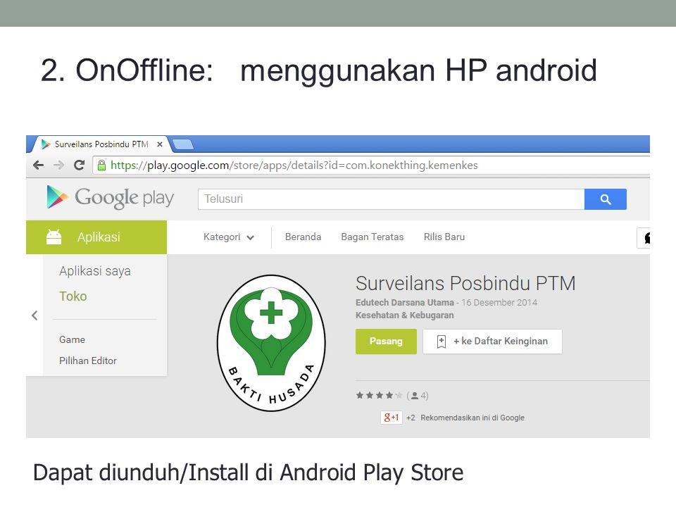 2. OnOffline: menggunakan HP android