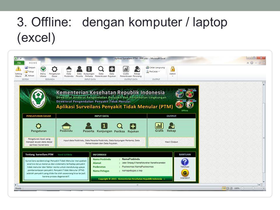 3. Offline: dengan komputer / laptop (excel)