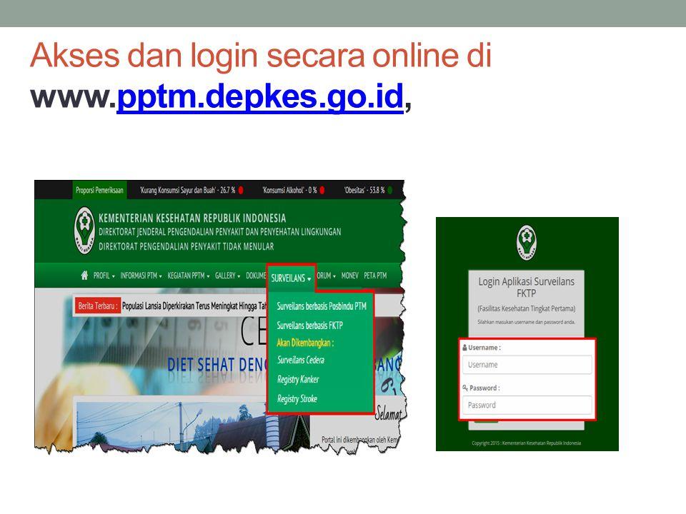 Akses dan login secara online di www.pptm.depkes.go.id,