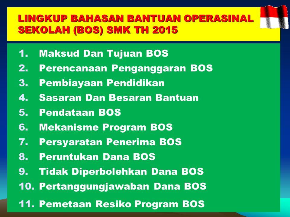 LINGKUP BAHASAN BANTUAN OPERASINAL SEKOLAH (BOS) SMK TH 2015