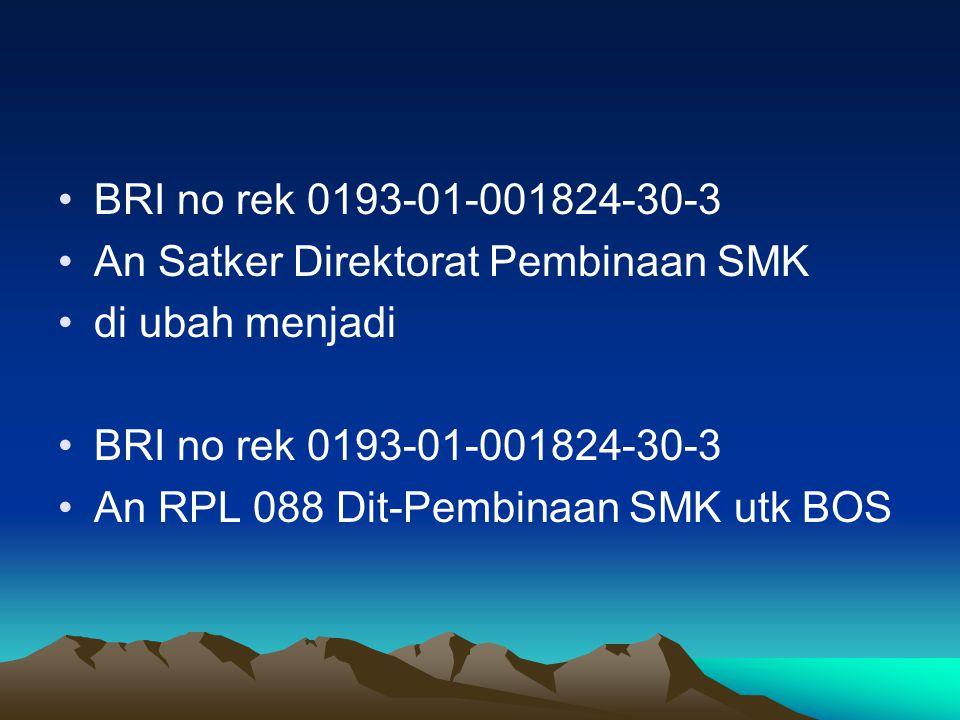 BRI no rek 0193-01-001824-30-3 An Satker Direktorat Pembinaan SMK.