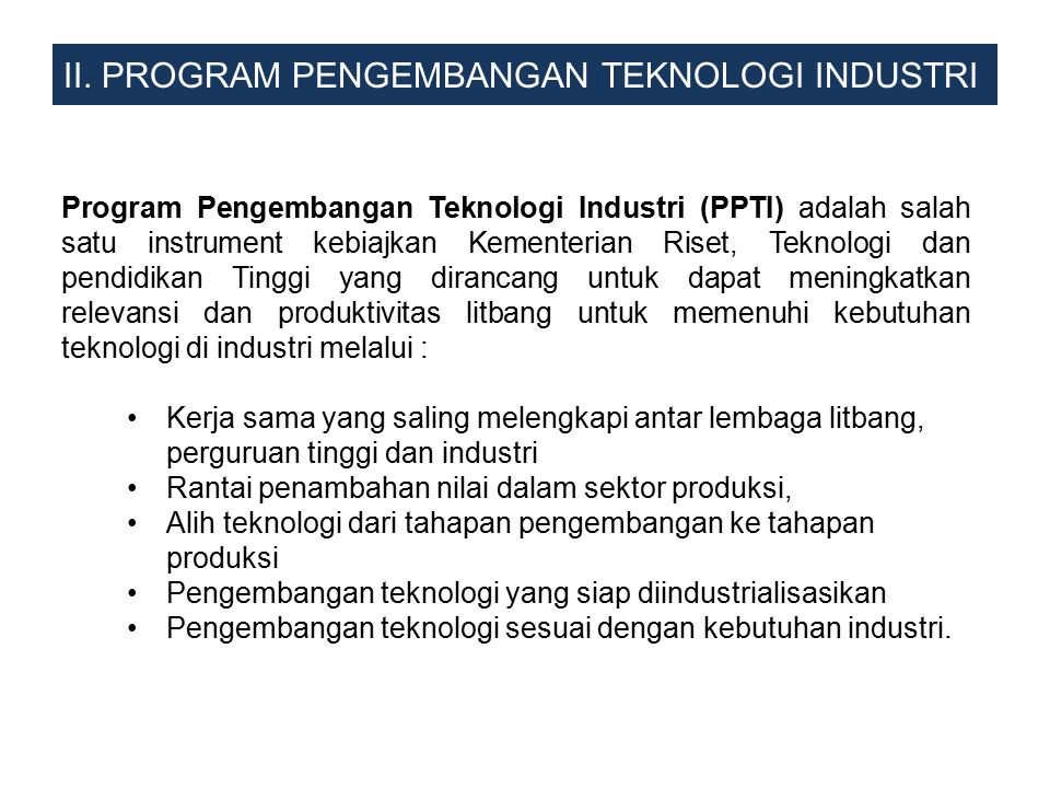II. PROGRAM PENGEMBANGAN TEKNOLOGI INDUSTRI
