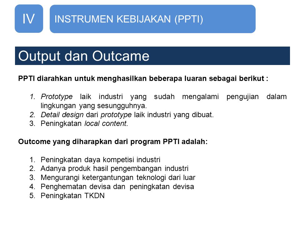 Output dan Outcame IV INSTRUMEN KEBIJAKAN (PPTI)
