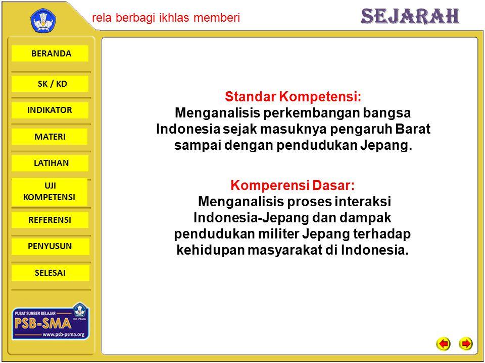 Standar Kompetensi: Menganalisis perkembangan bangsa Indonesia sejak masuknya pengaruh Barat sampai dengan pendudukan Jepang.