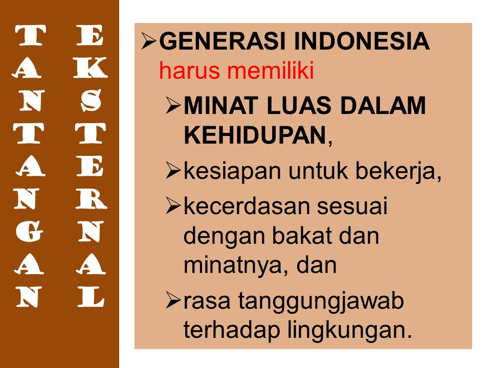 T E A K N S T T A E N R G N A A N L GENERASI INDONESIA harus memiliki