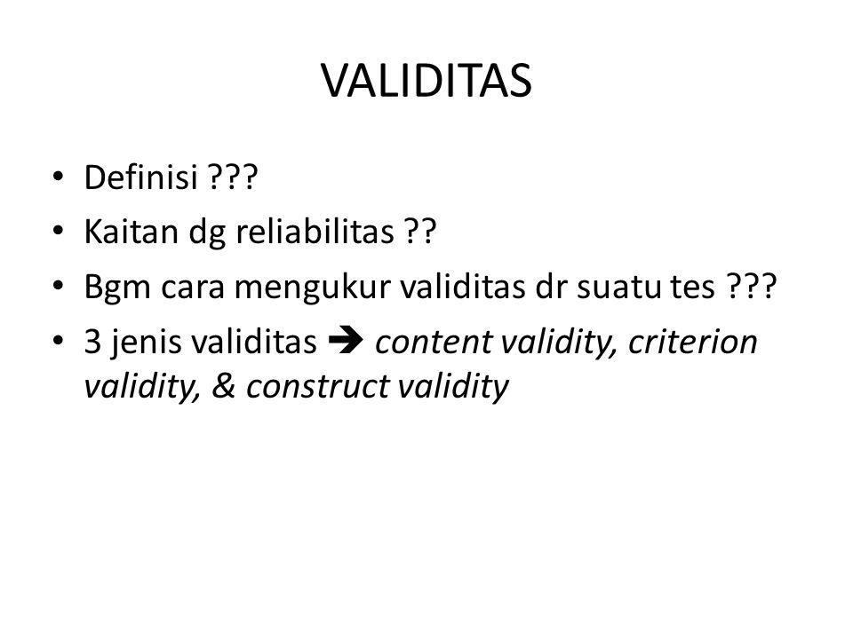 VALIDITAS Definisi Kaitan dg reliabilitas