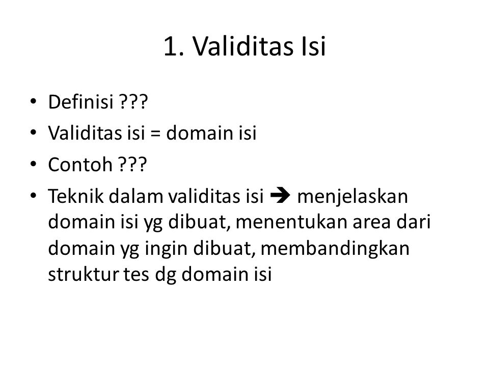 1. Validitas Isi Definisi Validitas isi = domain isi Contoh