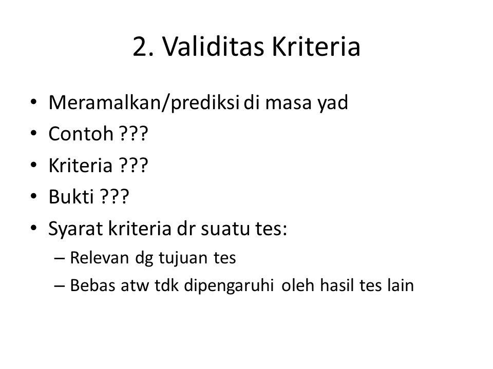 2. Validitas Kriteria Meramalkan/prediksi di masa yad Contoh