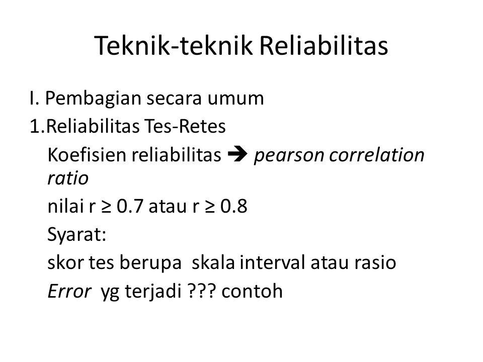 Teknik-teknik Reliabilitas