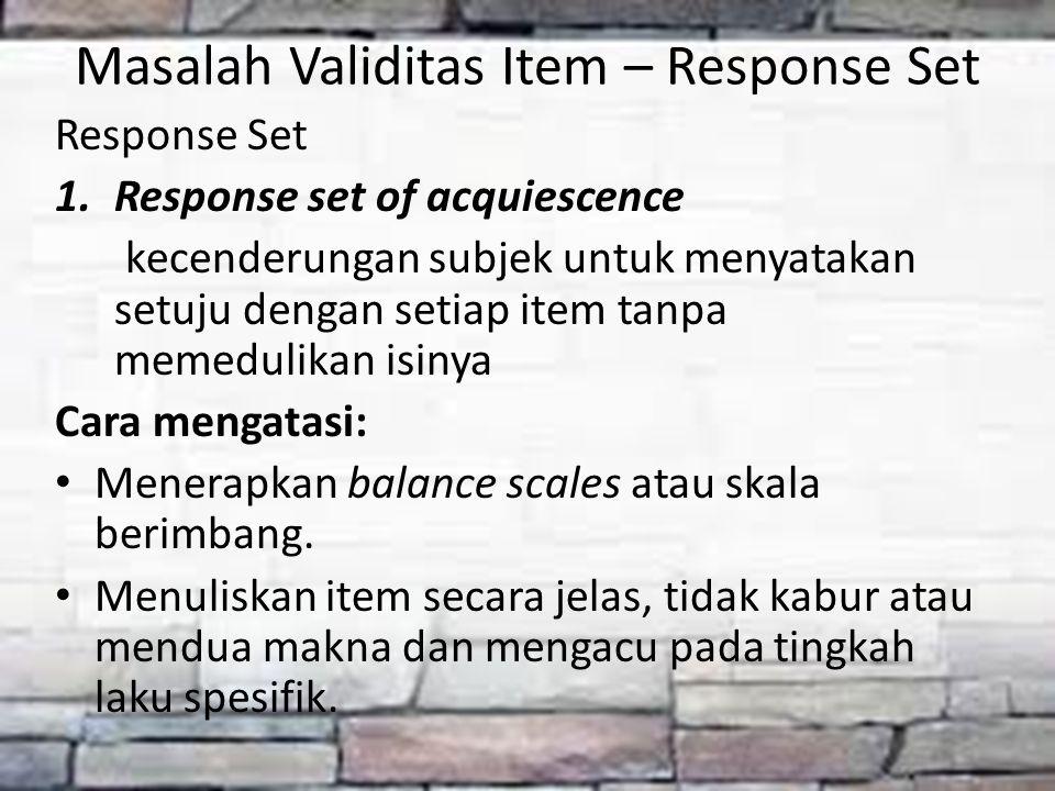 Masalah Validitas Item – Response Set