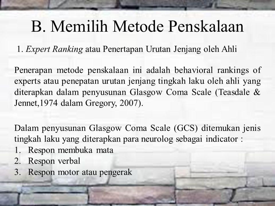 B. Memilih Metode Penskalaan