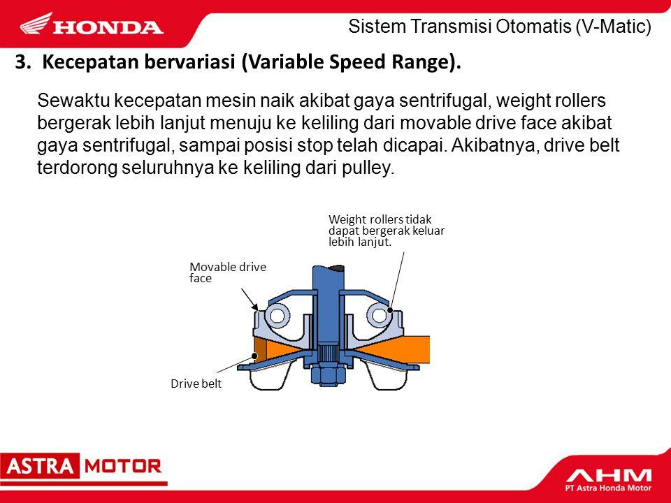 3. Kecepatan bervariasi (Variable Speed Range).