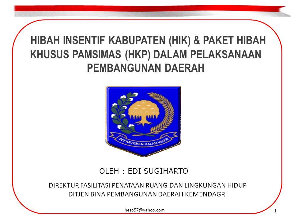 HIBAH INSENTIF KABUPATEN (HIK) & PAKET HIBAH KHUSUS PAMSIMAS (HKP) DALAM PELAKSANAAN PEMBANGUNAN DAERAH