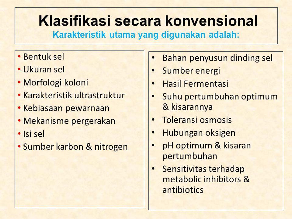 Klasifikasi secara konvensional Karakteristik utama yang digunakan adalah: