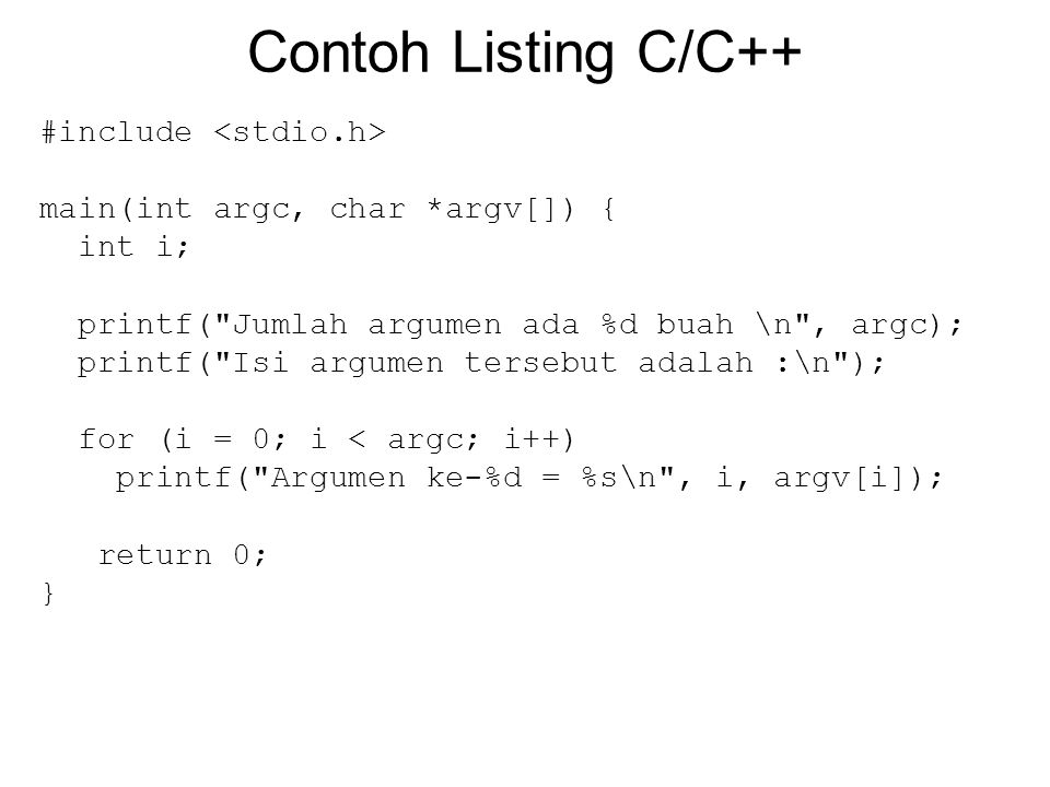 Contoh Listing C/C++ #include <stdio.h>